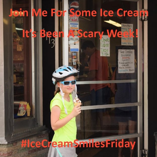Ice Cream Smiles Friday, may help take the edge of some of the weeks crazy and scary events.